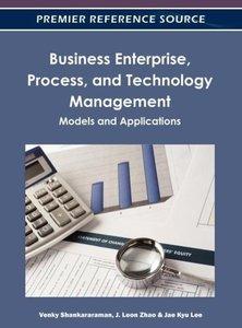 Business Enterprise, Process, and Technology Management: Models