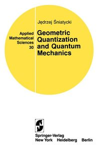 Geometric Quantization and Quantum Mechanics