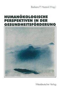 Humanökologische Perspektiven in der Gesundheitsförderung
