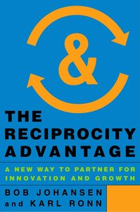 The Reciprocity Advantage: A New Way to Partner for Innovation a