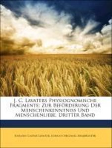 J. C. Lavaters Physiognomische Fragmente: Zur Beförderung Der Me