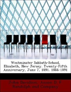 Westminster Sabbath-School, Elizabeth, New Jersey. Twenty-Fifth