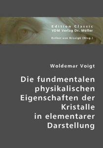 Die fundamentalen physikalischen Eigenschaften der Kristalle in