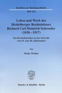 Leben und Werk des Heidelberger Rechtslehrers Richard Carl Heinr