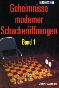 Geheimnisse moderner Schacheröffnungen. Bd.1