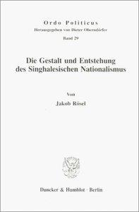 Die Gestalt und Entstehung des Singhalesischen Nationalismus