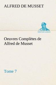 Oeuvres Complètes de Alfred de Musset - Tome 7.