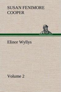 Elinor Wyllys, Volume 2