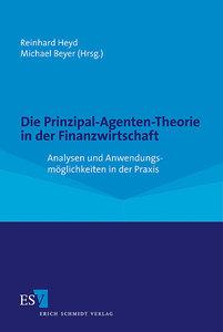 Die Prinzipal-Agenten-Theorie in der Finanzwirtschaft