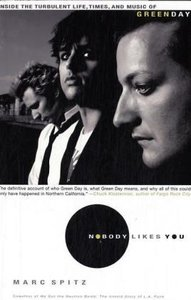Nobody Likes You: Inside the Turbulent Life, Times, and Music of