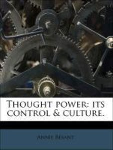 Thought power: its control & culture.
