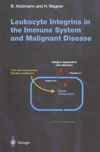 Leukocyte Integrins in the Immune System and Malignant Disease
