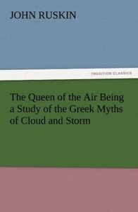 The Queen of the Air Being a Study of the Greek Myths of Cloud a