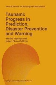 Tsunami: Progress in Prediction, Disaster Prevention and Warning