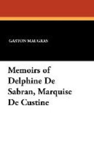 Memoirs of Delphine De Sabran, Marquise De Custine