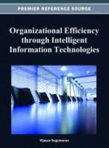 Organizational Efficiency Through Intelligent Information Techno