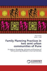 Family Planning Practices in two semi urban communities of Pune