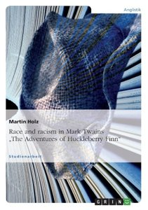 """Race and racism in Mark Twains """"The Adventures of Huckleberry Fi"""