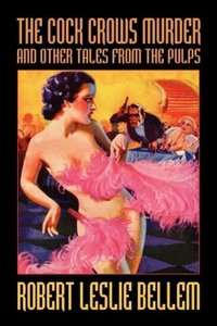 The Cock Crows Murder and Other Tales from the Pulps