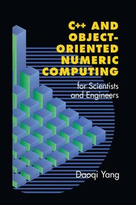 C++ and Object-Oriented Numeric Computing for Scientists and Eng