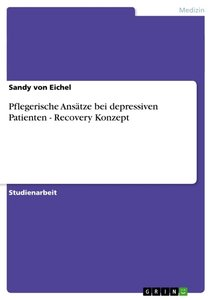 Pflegerische Ansätze bei depressiven Patienten - Recovery Konzep
