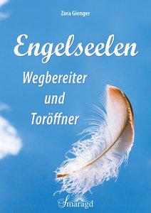 Engelseelen - Wegbereiter und Toröffner