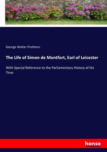 The Life of Simon de Montfort, Earl of Leicester