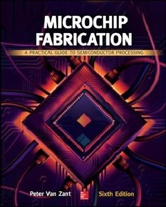 Microchip Fabrication: A Practical Guide to Semiconductor Proces
