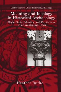Meaning and Ideology in Historical Archaeology