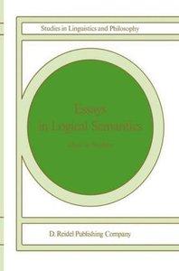 Essays in Logical Semantics