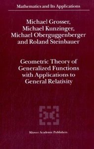 Geometric Theory of Generalized Functions with Applications to G