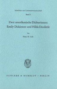 Zwei amerikanische Dichterinnen: Emily Dickinson und Hilda Dooli