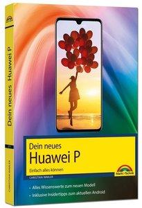 Dein neues Huawei P Smartphone - Einfach alles können