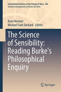 The Science of Sensibility: Reading Burke's Philosophical Enquir