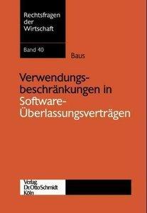 Verwendungsbeschränkungen in Software-Überlassungsverträgen