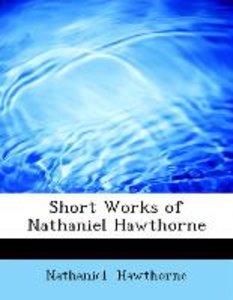 Short Works of Nathaniel Hawthorne