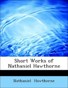 Short Works of Nathaniel Hawthorne