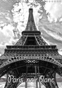 Paris noir blanc (Calendrier mural 2015 DIN A4 vertical)