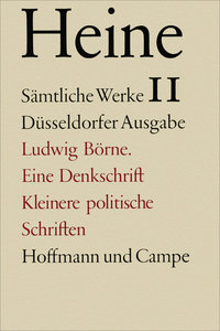Ludwig Börne. Eine Denkschrift und kleinere politische Schriften