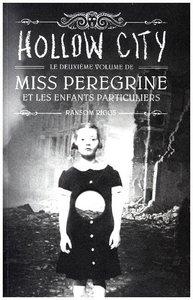 Miss Peregrine et les enfants particuliers - Hollow City