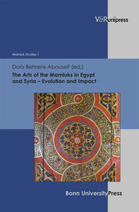 The Arts of the Mamluks in Egypt and Syria - Evolution and Impac