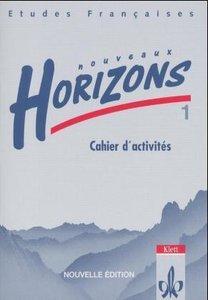 Nouveaux Horizons 1. Nouvelle edition. Bundesausgabe. Cahier d'a