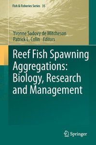 Reef Fish Spawning Aggregations: Biology, Research and Managemen