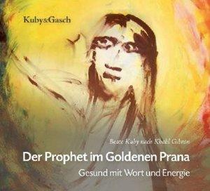 Der Prophet im goldenen Prana - Hörbuch