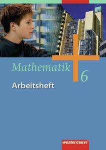 Mathematik 6. Arbeitsheft. Gesamtschule - Ausgabe 2006 für Gesam
