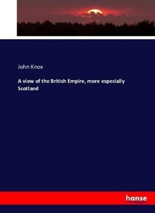 A View of the British Empire, more especially Scotland