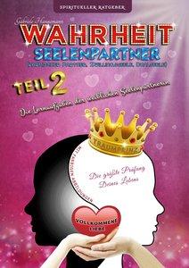 Wahrheit Seelenpartner Teil 2 (karmischer Partner, Zwillingsseel