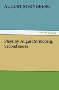 Plays by August Strindberg, Second series