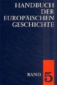 Handbuch der europäischen Geschichte / Europa von der Französisc