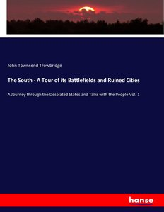 The South - A Tour of its Battlefields and Ruined Cities